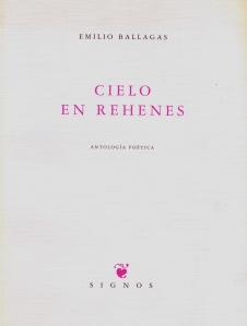 Cielo en Rehenes. Antologia al cuidado de Ángel Luis Vigaray, con prólogo de Virgilio Piñera y epilogo de José Lezama Lima. Colección Signos. Madrid, Huerga y Fierro Editores, 1999.